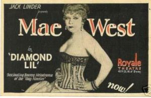 Mae West in the original poster for her hit play Diamond Lil
